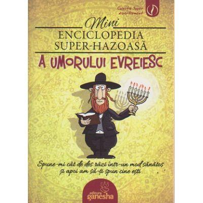 Mini enciclopedia super hazoasa a umorului evreiesc ( Editura: Ganesha ISBN 978-606-8742-00-7 )