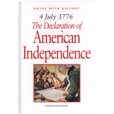 4 July 1776. The Declaration of American Independence ( Editura: Outlet - carte limba engleza, Autor: Brian Williams ISBN 1-84234-101-4 )