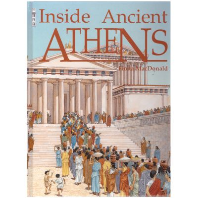 Inside Ancient ATHENS ( Editura: Outlet - carte limba engleza, Autor: Fiona MacDonald ISBN 1-904642-95-0)