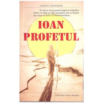 Ioan Profetul ( Editura: Atma Mundi, Autor: Olimpiu Magheran ISBN 978-6060-93786-1-8 )