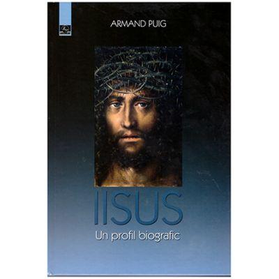 Iisus - Un profil biografic ( Editura: Meronia, Autor: Armand Puig ISBN 9786067500219 )