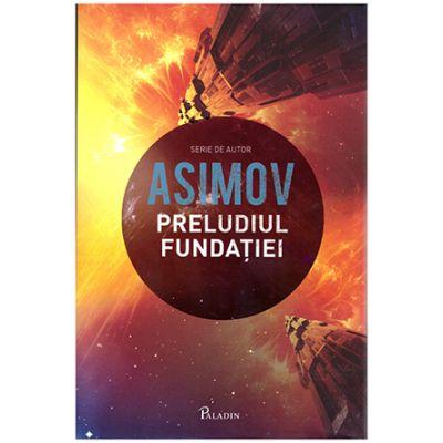 Fundatia VI - Preludiul Fundatiei ( Editura: Paladin, Autor: Isaac Asimov ISBN 9786068673325 )