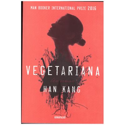 Vegetariana ( Editura: Art Grup Editorial, Autor: Han Kang ISBN 978-606-710-428-8