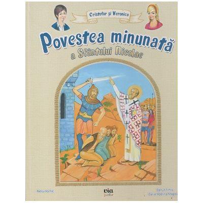 Povestea minunata a Sfantului Nicolae ( Editura: Via, Autor: Danut Timis, Daria -Adelina Magdoiu ISBN 9786069319901 )