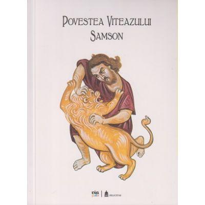 Povestea viteazului Samson ( Editura: Via, Autor: Ciprian Vidican, Aniela Siladi ISBN 978-973-99112-1-4 )