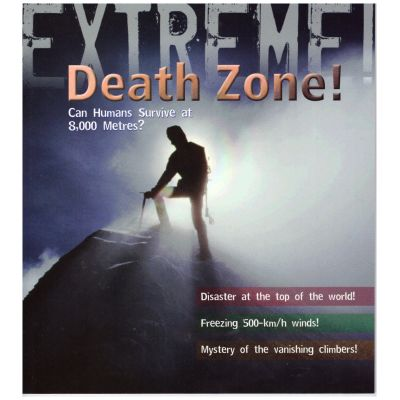 Extreme! Death Zone! Can Humans Survive at 8. 000 Metres? ( Editura: Outlet - carte limba engleza, Autor: Ross Piper ISBN 978-1-4081-0071-4 )