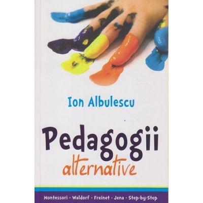 Pedagogii alternative ( Editura: All, Autor: Ion Albulescu ISBN 978-606-587-197-7 )