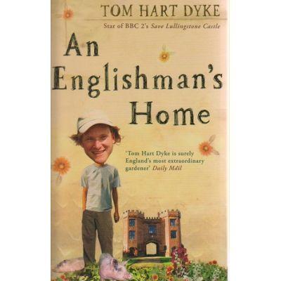 An Englishman's Home ( Editura: Outlet - carte limba engleza, Autor: Tom Hart Dyke ISBN 978-0-55215-506-9 )