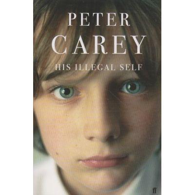 His illegal self ( Editura: Outlet - carte limba engleza, Autor: Peter Carey ISBN 9780571231539 )