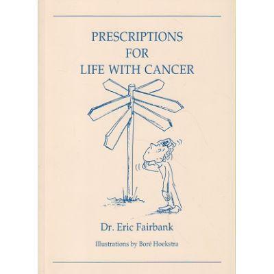 Prescriptions for life with cancer ( Editura: Outlet - carte limba engleza, Autor: Eric Fairbank ISBN 9780855722692 )