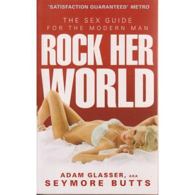 Rock her world ( Editura: Outlet - carte limba engleza, Autor: Adam Glasser ISBN 978-0-09-193541-2 )