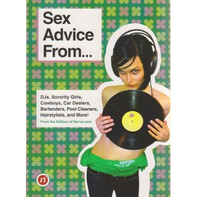 Sex advice from.. ( Editura: Outlet - carte limba engleza ISBN 978-0-8118-5002-5 )