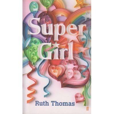 Super Girl ( Editura: Outlet - carte limba engleza, Autor: Ruth Thomas ISBN 9780571230631 )