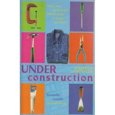 Under construction ( Editura: Outlet - carte limba engleza, Autor: Pamela Johnson ISBN 0-340-71798-X )