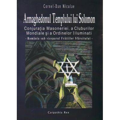 Armaghedonul templului lui Solomon ( Editura: Carpathia Rex, Autor: Cornel-Dan Niculae ISBN 9786069326138 )