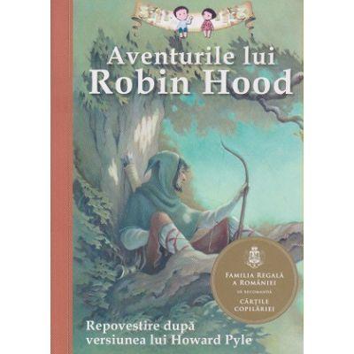 Aventurile lui Robin Hood ( repovestire ) ( Editura: Curtea Veche ISBN 9786065887961 )