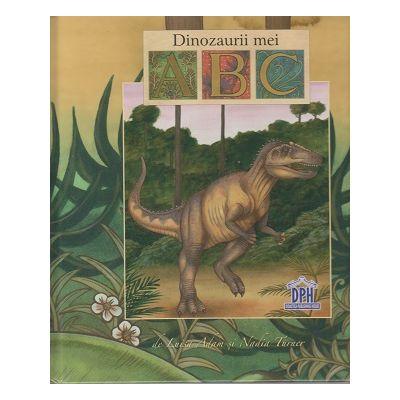 Dinozaurii mei ABC ( Editura: Didactica Publishing House, Autor: Luisa Adam, Nadia Turner ISBN 9786066833325 )