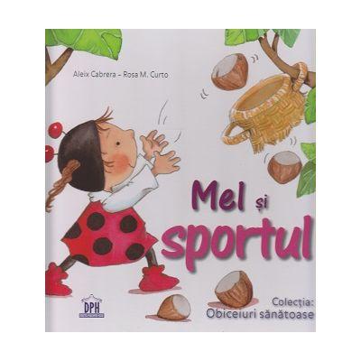 Mel si sportul ( Editura: Didactica Publishing House, Autor: Aleix Cabrera - Rosa M. Curto ISBN 9786066833356 )