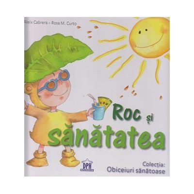 Roc si sanatatea ( Editura: Didactica Publishing House, Autor: Aleix Cabrera, Rosa M. Curto ISBN 9786066833332 )