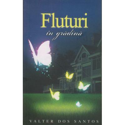 Fluturi in gradina ( Editura: One Book, Autor: Valter Dos Santos ISBN 978-606-93577-7-4 )