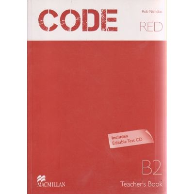 Code Red B2 Teacher's Book + Test CD ( Editura: Macmillan, Autor: Rob Nicholas ISBN 978-960-447-315-1 )