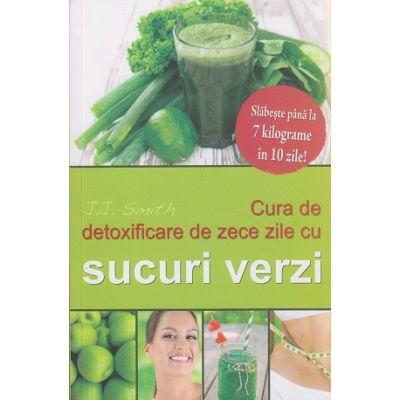 Cura de detoxificare de zece zile cu sucuri verzi ( Editura: Adevar Divin, Autor: J. J. Smith ISBN 9786067560169 )