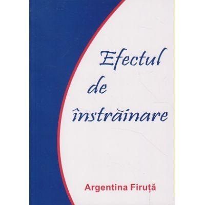Efectul de instrainare ( Editura: Alcor, Autor: Argentina Firuta ISBN 978-606-8718-03-3 )