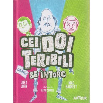 Cei doi teribili se intorc ( Editura: Arthur, Autor(i): Jory John, Mac Barnett ISBN 9786067881516 )