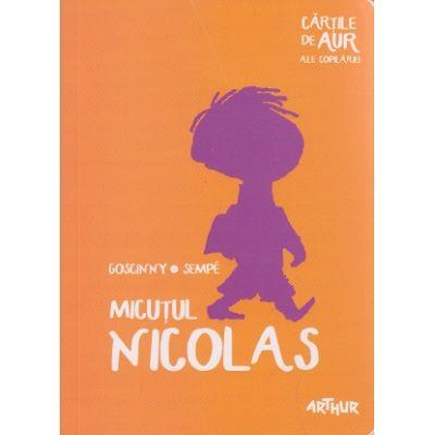 Micutul Nicolas ( Editura: Arthur, Autor(i): Rene Goscinny, Jean-Jacques Sempe ISBN 978-606-788-128-8 )