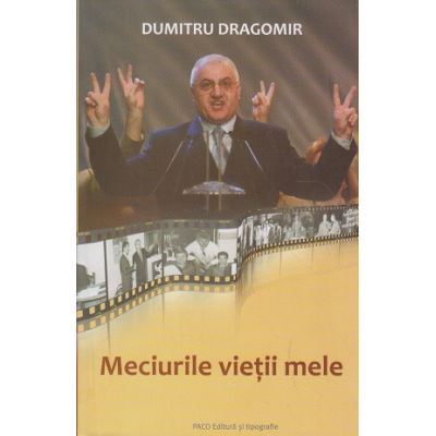 Meciurile vietii mele ( Editura: Paco, Autor: Dumitru Dragomir ISBN 978-606-665-141-7 )