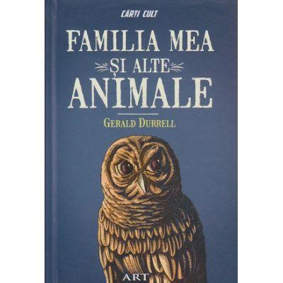 Familia mea si alte animale ( Editura: Art Grup Editorial, Autor: Gerald Durrell ISBN 978-606-710-411-0 )