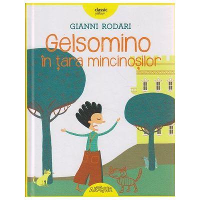 Gelsomino in tara mincinosilor ( Editura: Arthur, Autor: Gianni Rodari ISBN 9786067881493 )