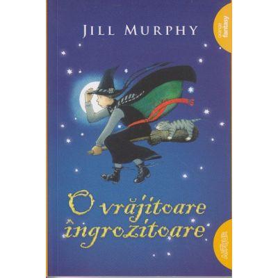 O vrajitoare ingrozitoare ( Editura: Arthur, Autor: Jill Murphy ISBN 978-606-788-174-5 )