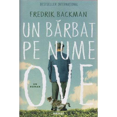 Un barbat pe nume Ove ( Editura: Art Grup Editorial, Autor: Frederik Backman ISBN 9786067104745 )