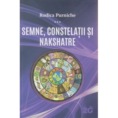 Semne, constelatii si Nakshatre ( Editura: For You, Autor: Rodica Purniche ISBN 978-66-639-149-8 )