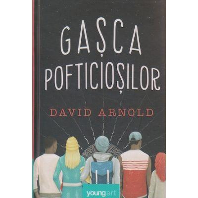 Gasca pofticiosilor ( Editura: Art Grup Editorial, Autor: David Arnold ISBN 9786068811291 )