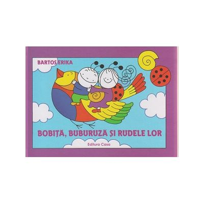 Bobita, Buburuza si rudele lor ( Editura: Casa, Autor: Bartos Erika ISBN 978-606-787-021-3 )