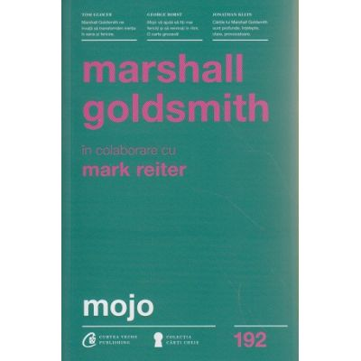 Mojo ( Editura: Curtea Veche, Autor: Marshall Goldsmith ISBN 9786065889712 )