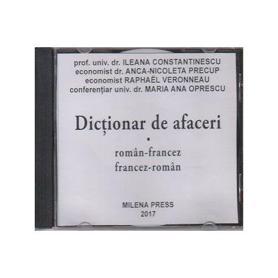 Dictionar de afaceri roman-francez, francez-roman pe CD ( Editura: Milena Press ISBN 978-973-7873-58-3 )