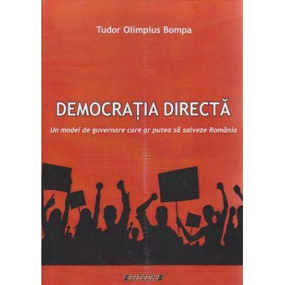 Democratia directa ( Editura: Sitech, Autor: Tudor Olimpius Bompa ISBN 978-606-11-5829-4 )