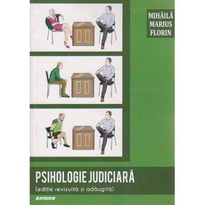 Psihologie judiciara( Editura: Sitech, Autor: Mihaila Marius Florin ISBN 9786061157150 )