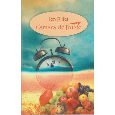 Camara de fructe ( Editura: Astro, Autor: Ion Pillat ISBN 9786068660370 )