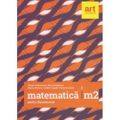 Matematica M2 Bacalaureat 2017 ( Editura: Art Grup Editorial, Autor: Marian Andronache, Dinu Serbanescu, Marius Perianu ISBN 978-606-8948-57-7 )