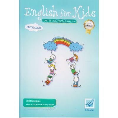 English for Kids Caiet de lucru pentru clasa a 2 a Editie Color 2017 ( Editura: Booklet, Autor: Cristina Mircea ISBN 978-606-590-503-0