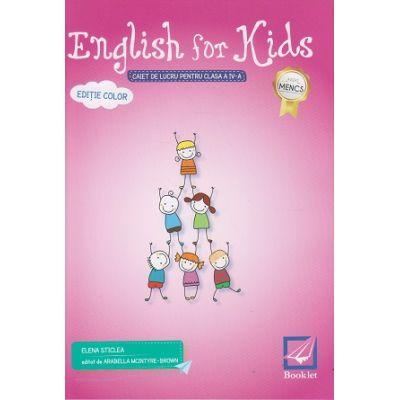 English for Kids Caiet de lucru pentru clasa a 4 a Editie Color 2017 ( Editura: Booklet, Autor: Elena Sticlea ISBN 978-606-590-500-9 )
