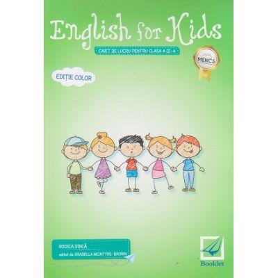 English for Kids Caiet de lucru pentru clasa a 3 a Editie Color 2017 ( Editura: Booklet, Autor: Rodica Dinca ISBN 978-606-590-499-6 )