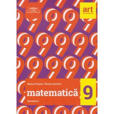 Clubul Matematicienilor pentru clasa a 9 a Semestrul 1 2017 ( Editura: Art Grup Editorial, Autor: 978-606-8948-51-5 )