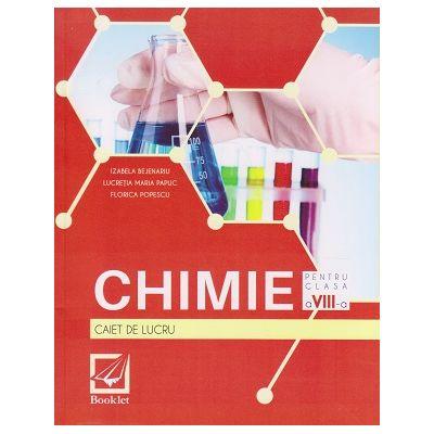 Chimie caiet de lucru pentru clasa a 8 a ( Editura: Booklet, Autor: Izabela Bejenaru, Lucretia Maria Papuc, Florica Popescu ISBN 9786065904378 )