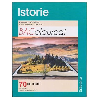 Istorie Bacalaureat 70 de teste AVIZAT MEN 2018 ( Editura: Booklet, Autor (i): Ramona Diaconescu, Camil-Gabriel Ionescu ISBN 9786065904774 )