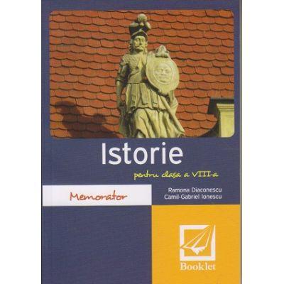 Memorator Istorie pentru clasa a 8 a ( Editura: Booklet, Autor: Ramona Diaconescu, Camil-Gabriel Ionescu ISBN 9786065903265 )